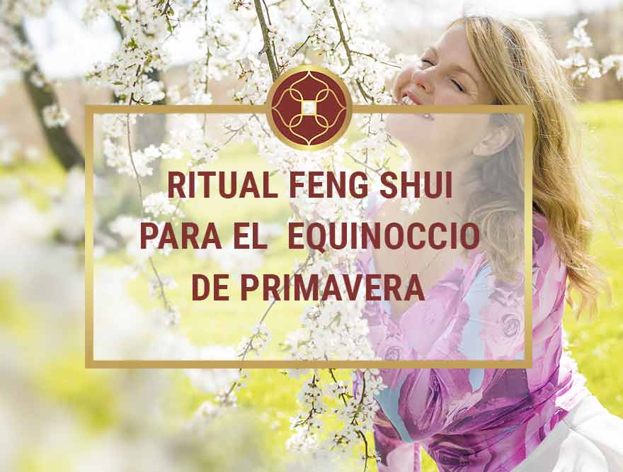 Ritual Feng Shui Equinoccio Primavera