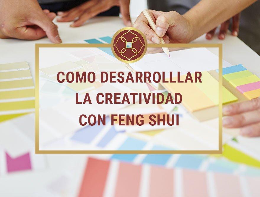 como desarrollar la creatividad con feng shui
